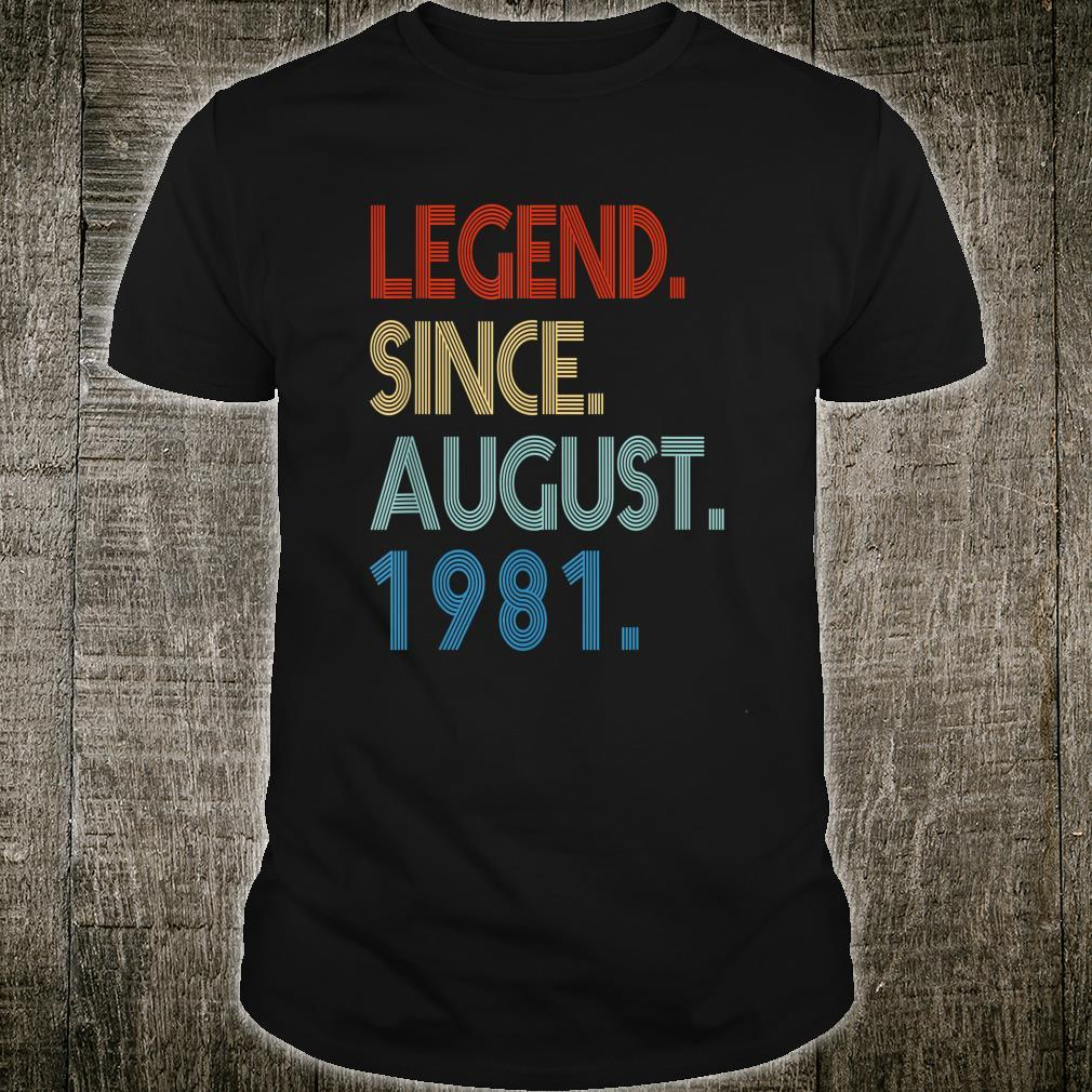 Legend Since August 1981 40th Birthday 40 Years Old Shirt