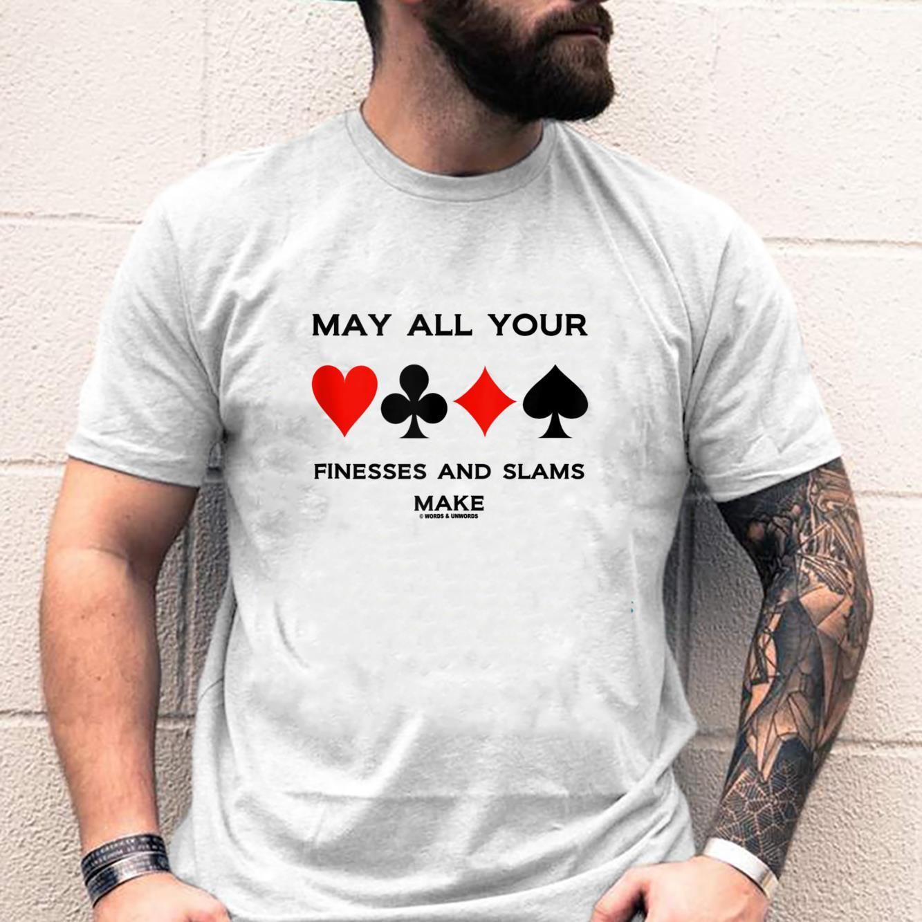 May All Your Finesses And Slams Make Bridge Game Card Suits Shirt