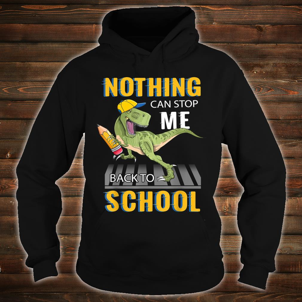 Nothing Can Stop Me Back To School Shirt hoodie