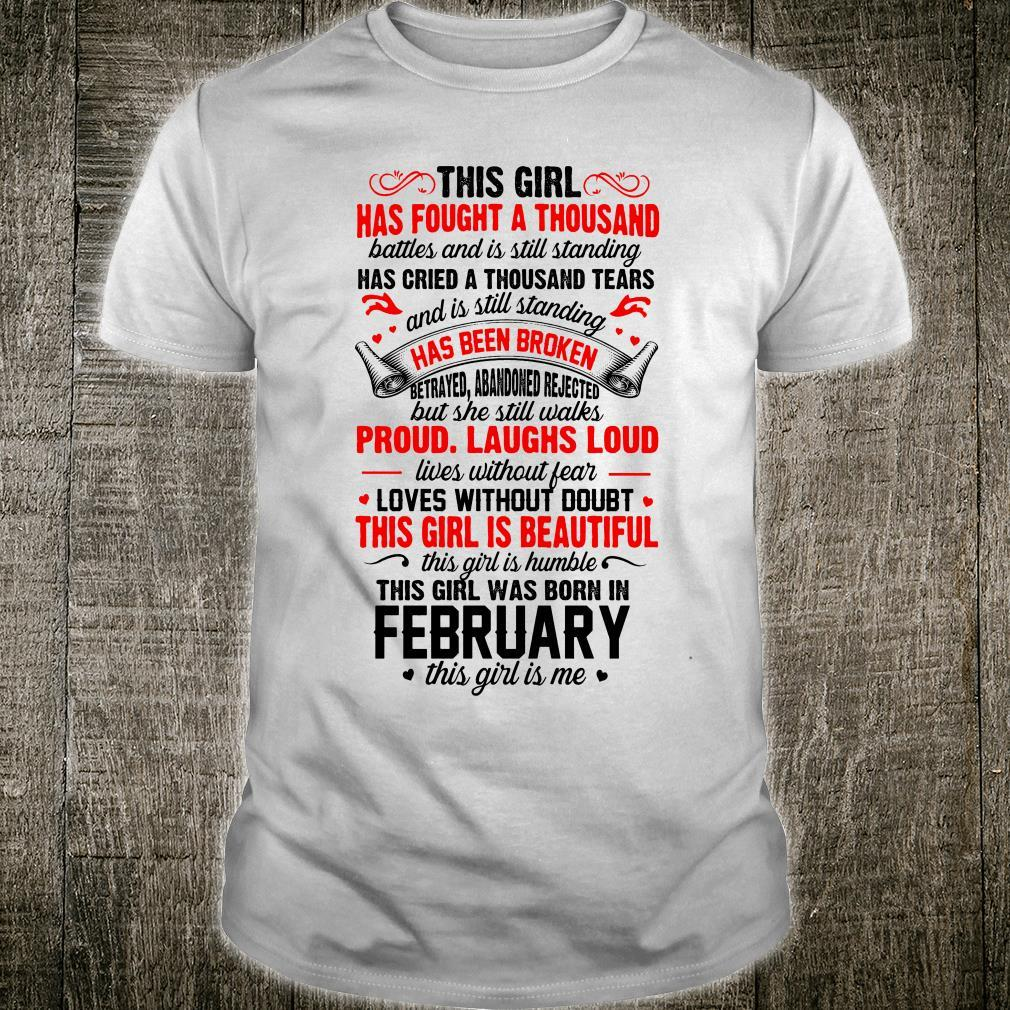 This girl has fought a thousand battles and is still standing this girl was born in February shirt