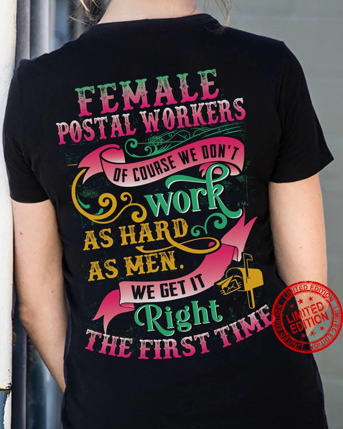 Female Postal Workers Or Course We Don't Work As Hard As Men Shirt