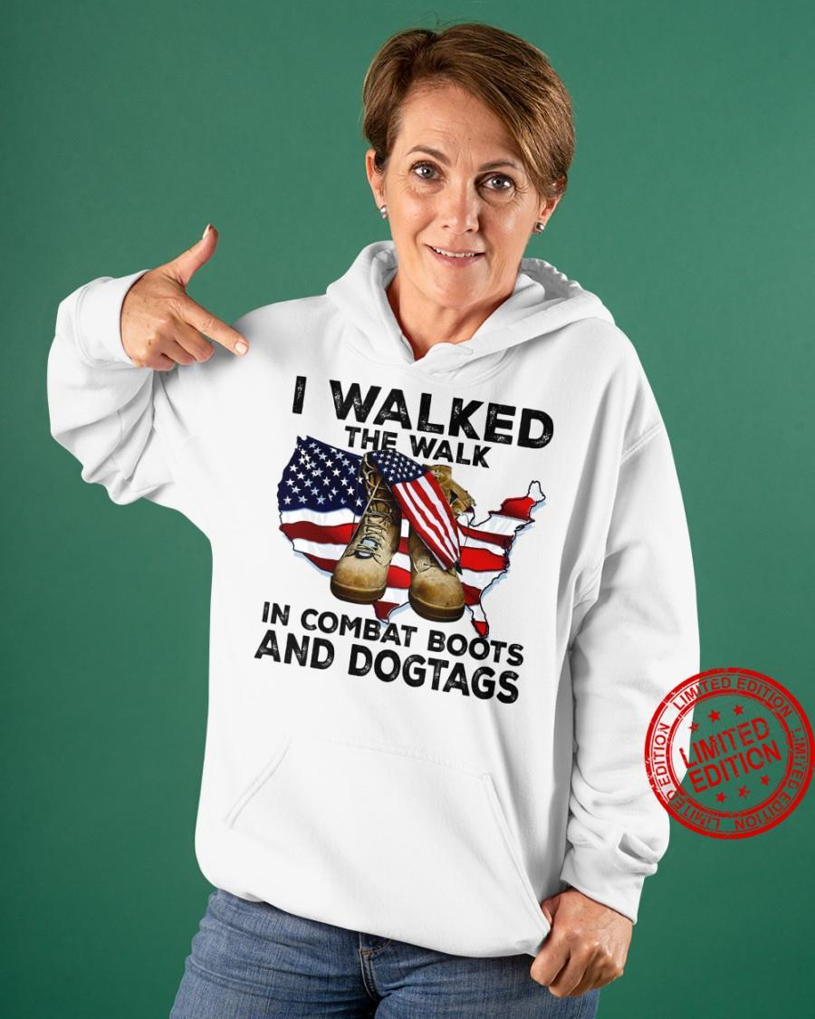 I Walked The Walk In Combat Boots And Dogtags Shirt