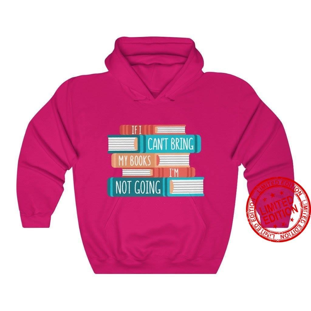 If I Can't Bring My Books I'm Not Going Shirt
