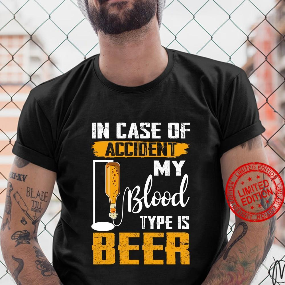 In Case Of Accident My Blood Type Is Beer Shirt