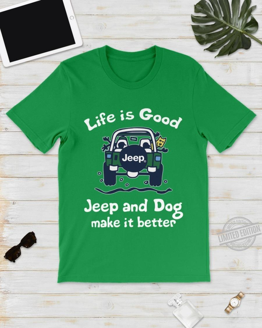 Life Is Good Jeep And Dog Make It Better Shirt