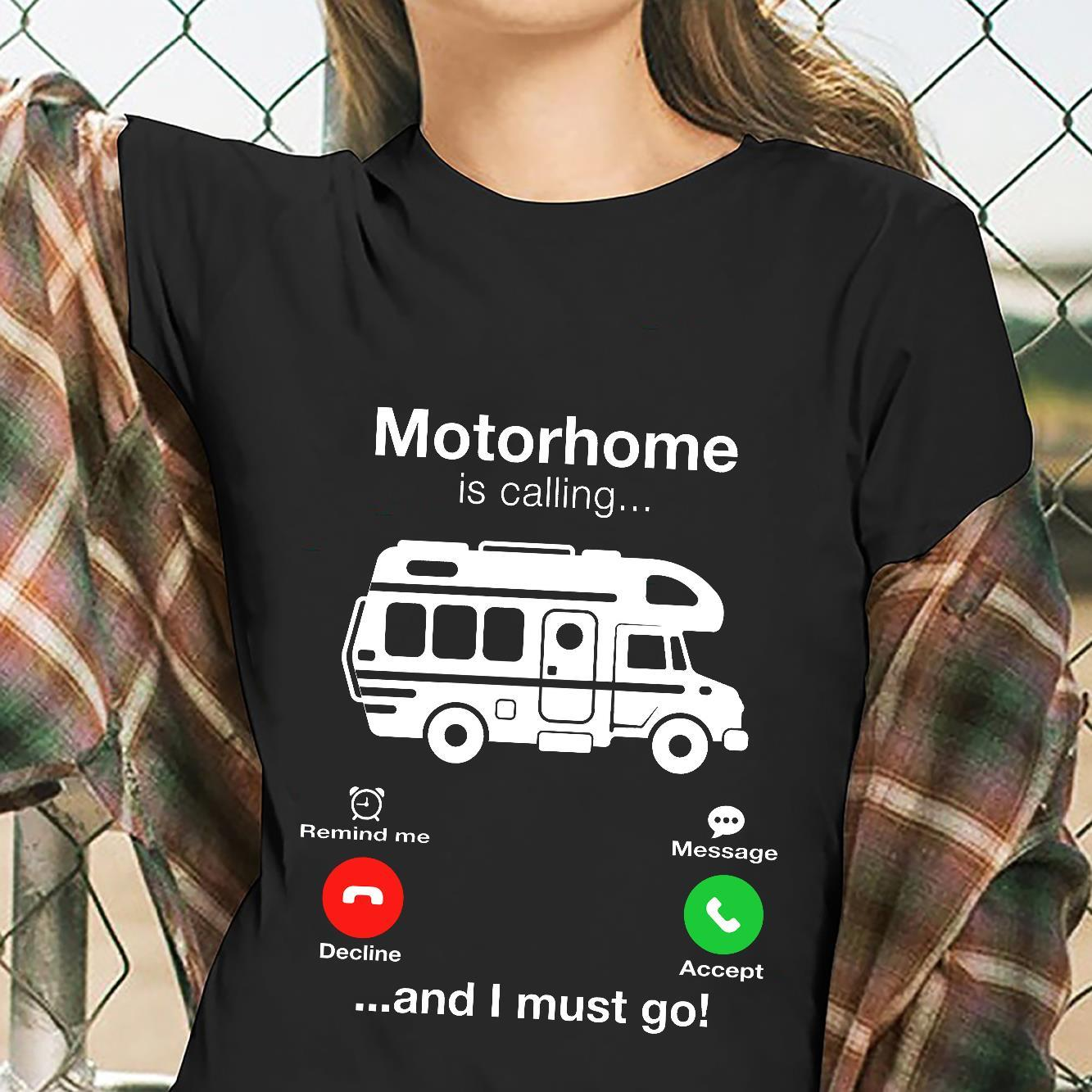 Motorhome Is Calling And I Must Go Shirt ladies tee