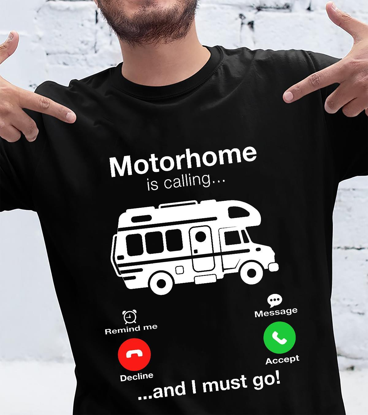 Motorhome Is Calling And I Must Go Shirt unisex