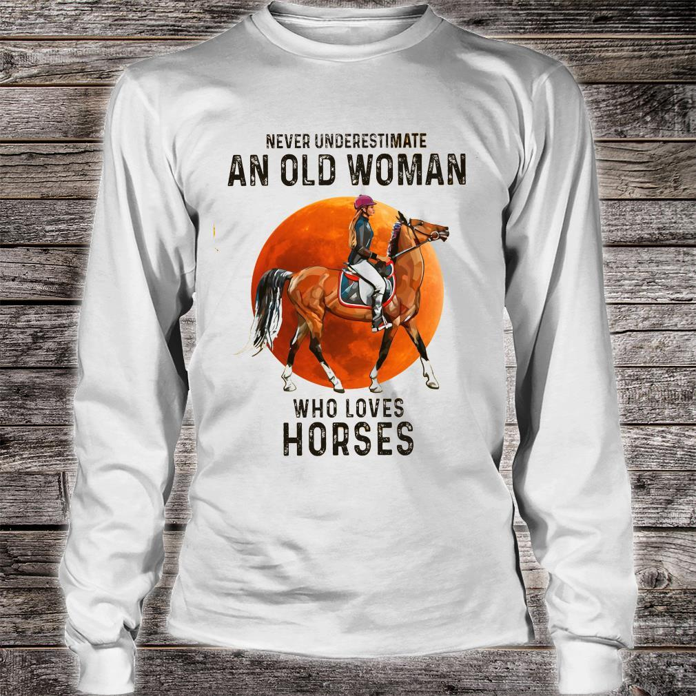 Never Underestimate An Old Woman Who Loves Horses Shirt long sleeved