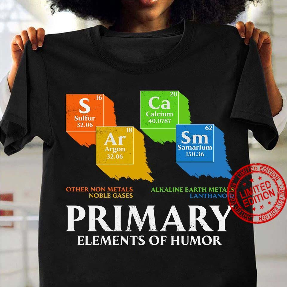 Primary Elements Of Humor Shirt
