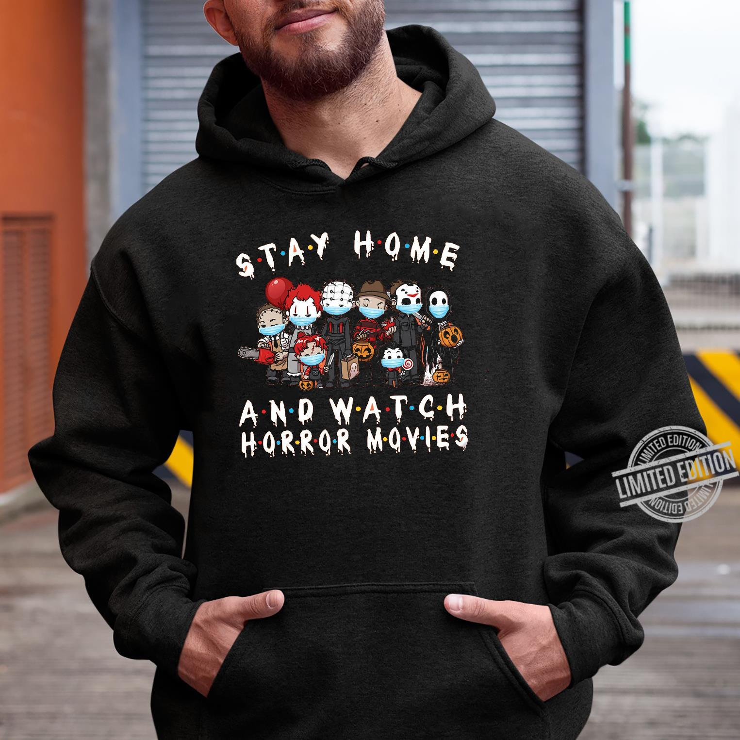 Stay Home And Watch Horror Movies Shirt hoodie