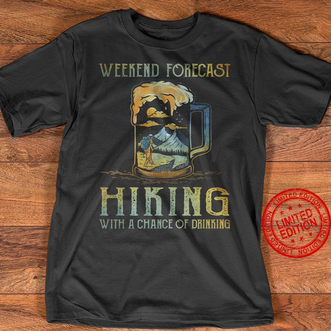 Weeked Forecast Hiking With A Chance Of Drinking Shirt